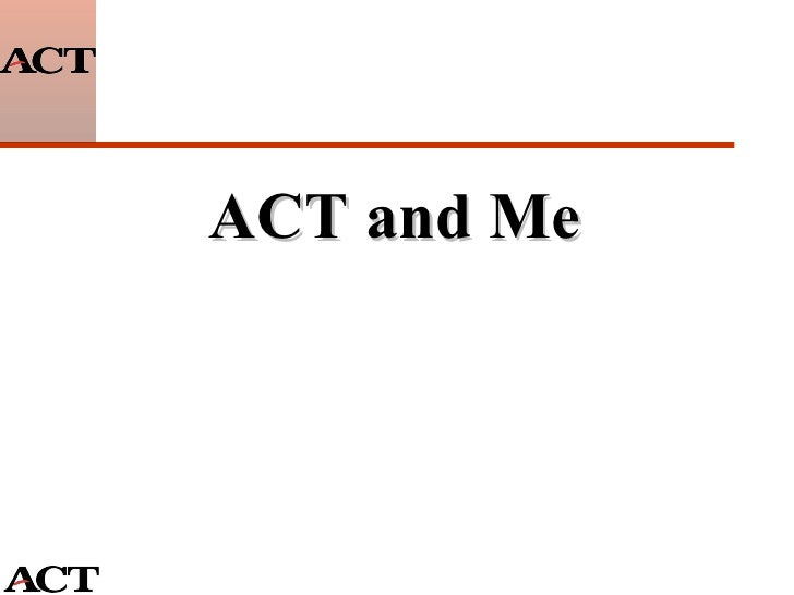 ACT and Me - Guidance Counselor Presentation
