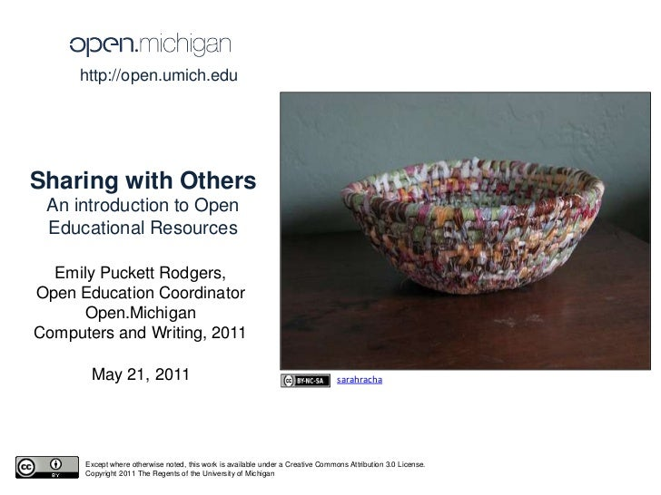 http://open.umich.edu <br />Sharing with Others <br />An introduction to Open Educational Resources<br />Emily Puckett Rod...
