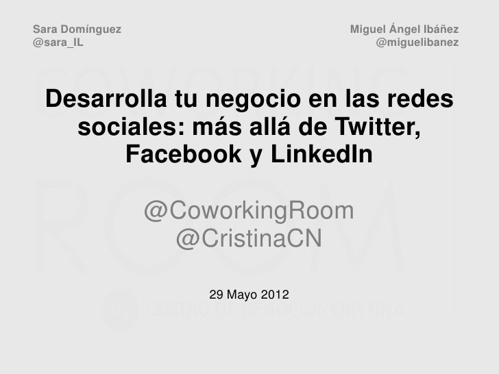 Desarrolla tu negocio en las redes sociales: Más allá de Facebook, Twitter y LinkedIn