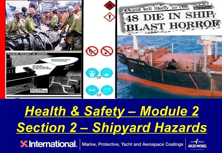 Click to edit Master subtitle style Health & Safety – Module 2Section 2 – Shipyard Hazards