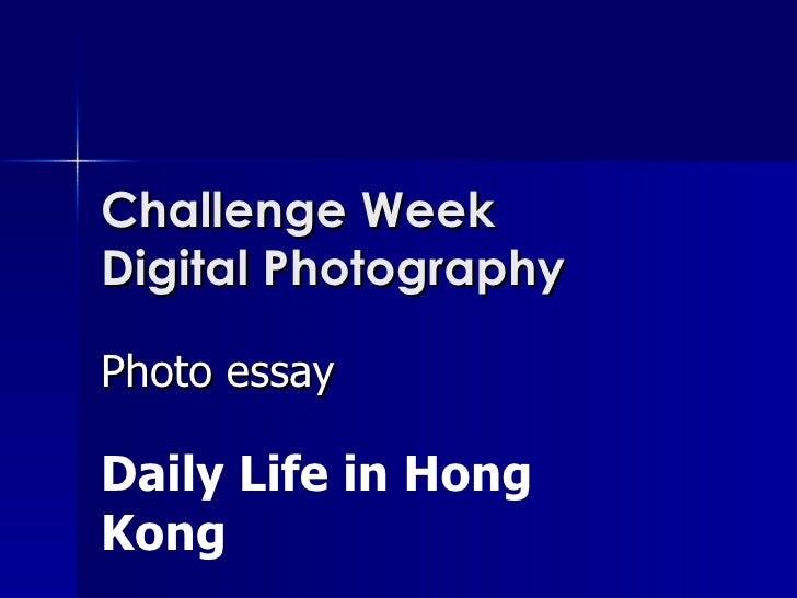 Challenge Week Digital Photography Photo essay Daily Life in Hong Kong