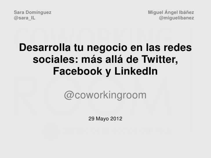 Desarrolla tu negocio en las Redes Sociales: más allá de Twitter, Facebook y Linkedin