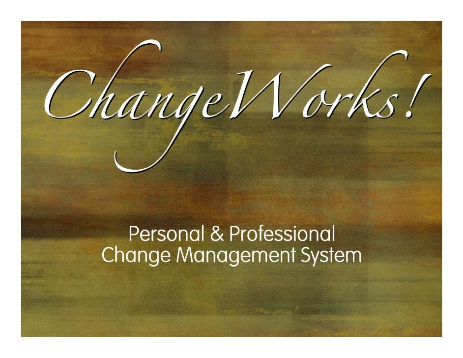 ChangeWorks!® Short Explorientation