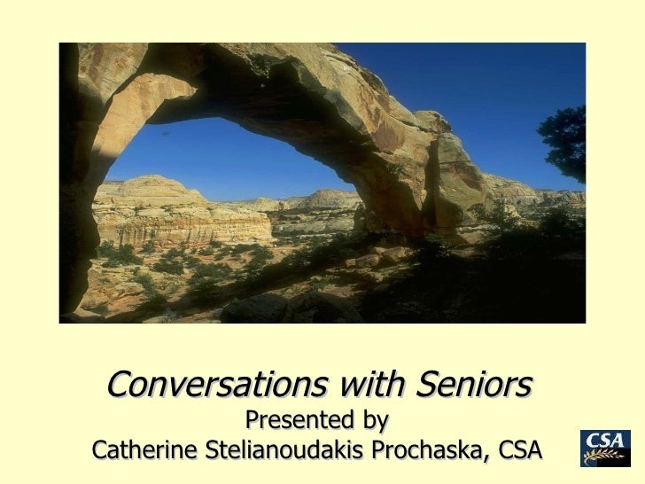 Conversations with Seniors Presented by Catherine Stelianoudakis Prochaska, CSA