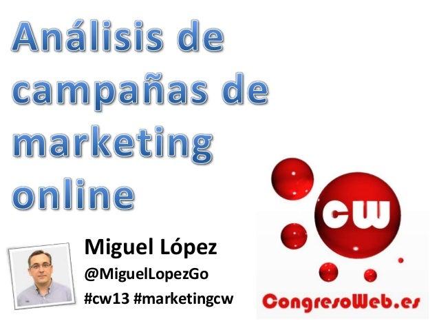 Miguel López Congreso Web Zaragoza 2013 #cw13