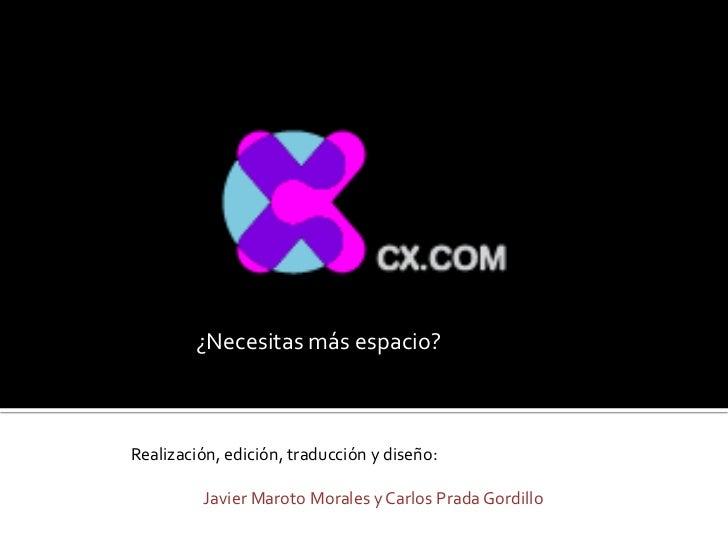 ¿Necesitas más espacio?Realización, edición, traducción y diseño:         Javier Maroto Morales y Carlos Prada Gordillo