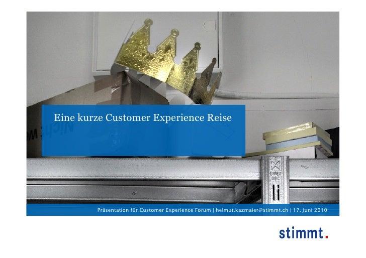 Eine kurze Customer Experience Reise             Präsentation für Customer Experience Forum | helmut.kazmaier@stimmt.ch | ...