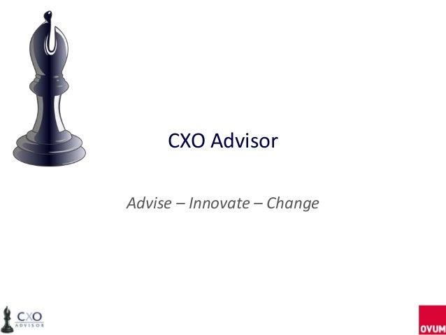 CXO AdvisorAdvise – Innovate – Change