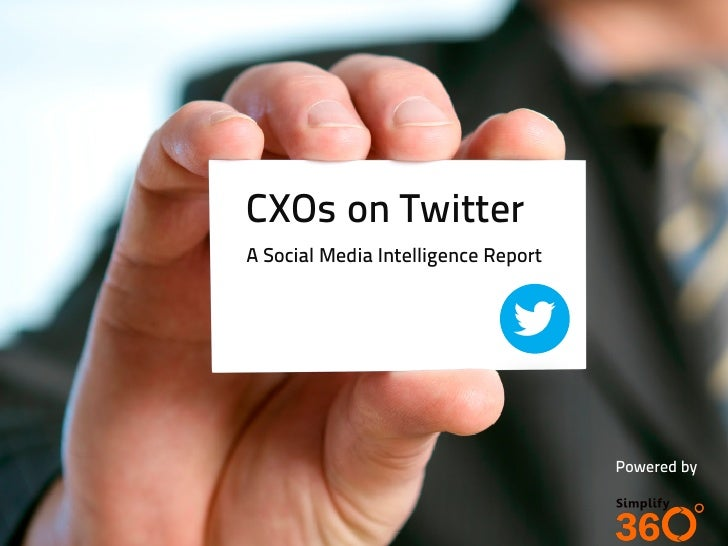 CXOs on TwitterA Social Media Intelligence Report                                          Powered by                     ...