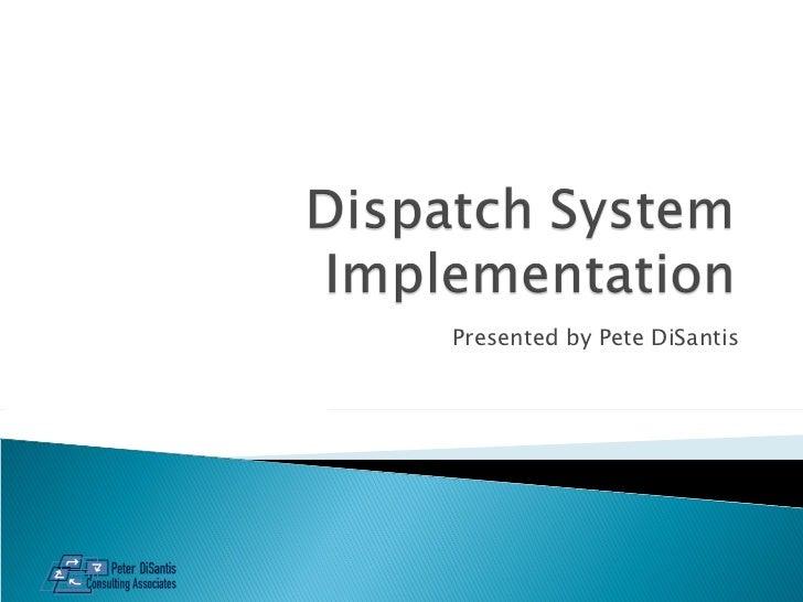 Cxt dispatch system