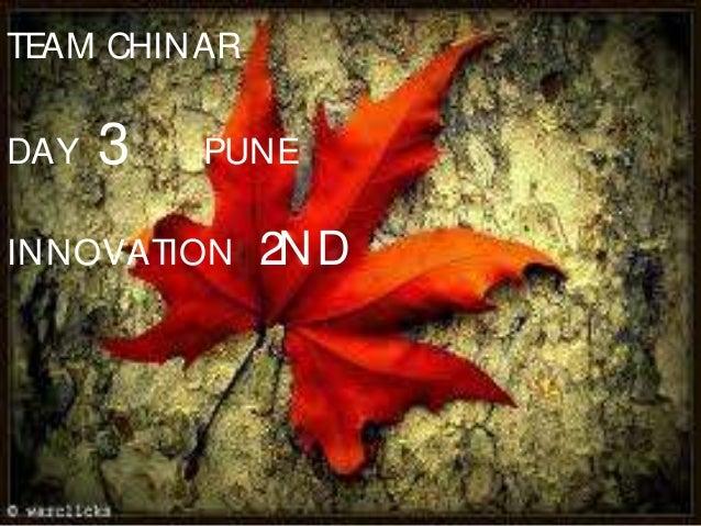 TEAM CHINARDAY   3   PUNEINNOVATION    2ND