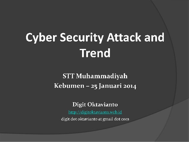 Cyber Security Attack and Trend