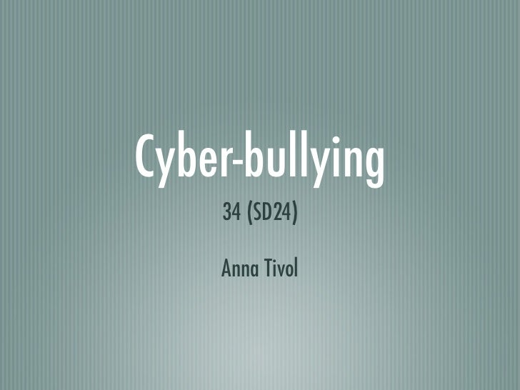 Cyber-bullying     34 (SD24)      Anna Tivol