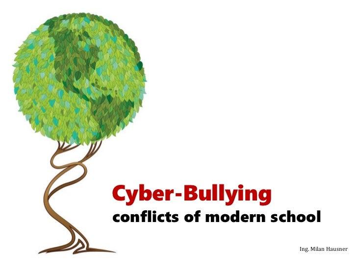 Cyberbullying - conflict of modern school