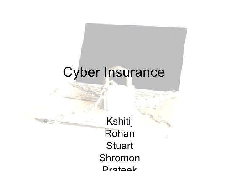 Cyber Insurance Kshitij Rohan Stuart Shromon Prateek