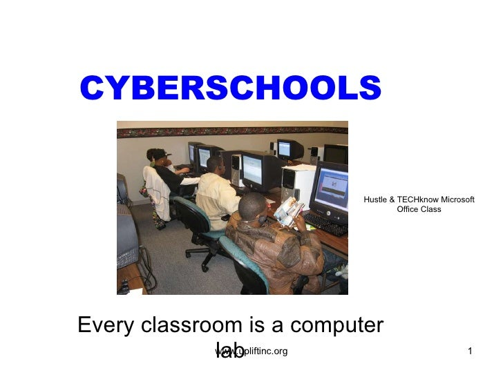 CYBERSCHOOLS Every classroom is a computer lab Hustle & TECHknow Microsoft Office Class