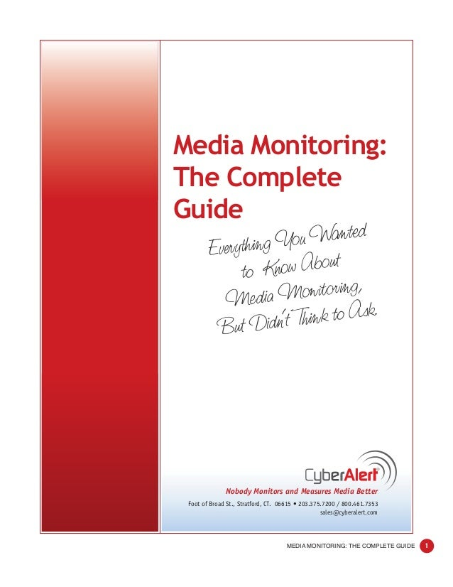Media Monitoring:The CompleteGuide        Everything Y ou Wanted             to Know About          Media    Monitoring,  ...
