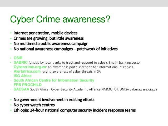 cyber crime awareness This study conducted to test and evaluate the current cybercrime risks and  awareness in alnamas area, a district in the southern part of saudi arabia the  study.