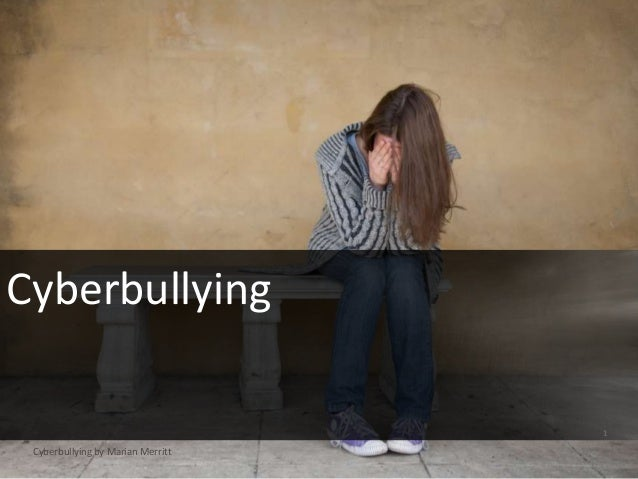 Cyberbullying by Marian Merritt, Norton Internet Safety Advocate