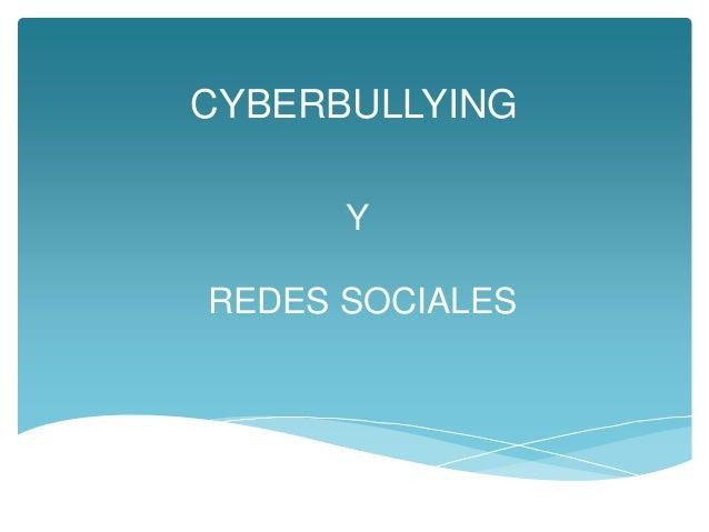 CYBERBULLYING REDES SOCIALES Y