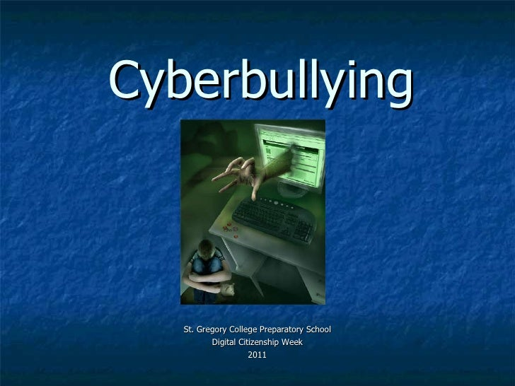 Cyberbullying St. Gregory College Preparatory School Digital Citizenship Week 2011