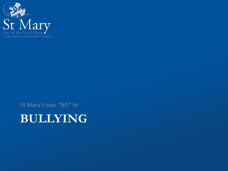 "BULLYING<br />St Mary's says ""NO"" to<br />"