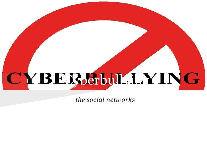 Cyberbullying the social networks