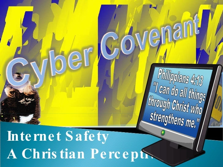 """Internet Safety A Christian Perceptive Philippians 4:13 """"I can do all things  through Christ who strengthens me."""""""
