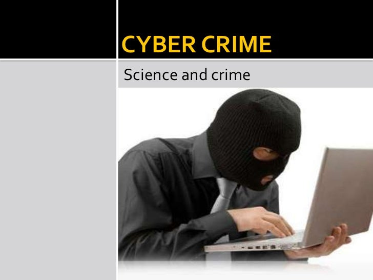 CYBER CRIMEScience and crime