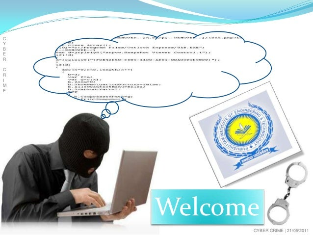 CYBERCRIME    Welcome          CYBER CRIME   21/05/2011