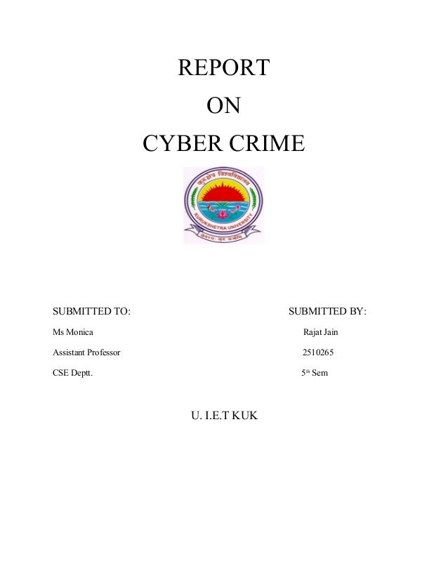 REPORT                           ON                      CYBER CRIMESUBMITTED TO:                           SUBMITTED BY:M...