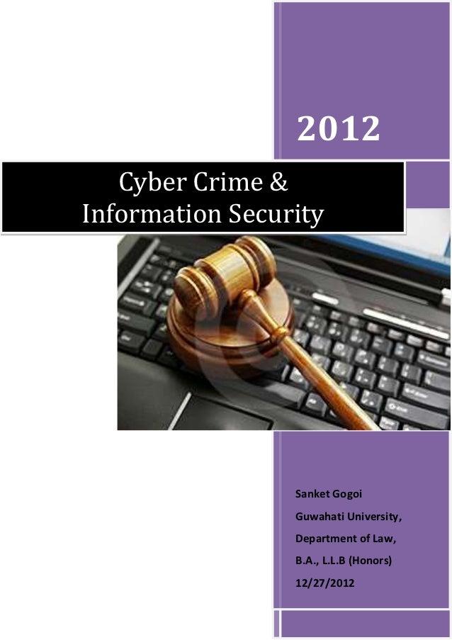 2012   Cyber Crime &Information Security                 Sanket Gogoi                 Guwahati University,                ...