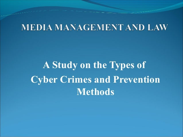 A Study on the Types ofCyber Crimes and Prevention         Methods