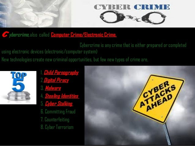 c  ybercrime, also called  Computer Crime/Electronic Crime.  Cybercrime is any crime that is either prepared or completed ...