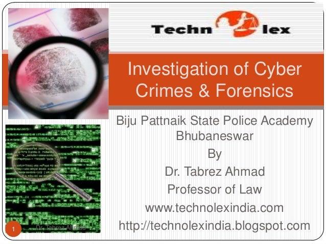 Investigation of Cyber                         Crimes & Forensics                       Biju Pattnaik State Police Academy...