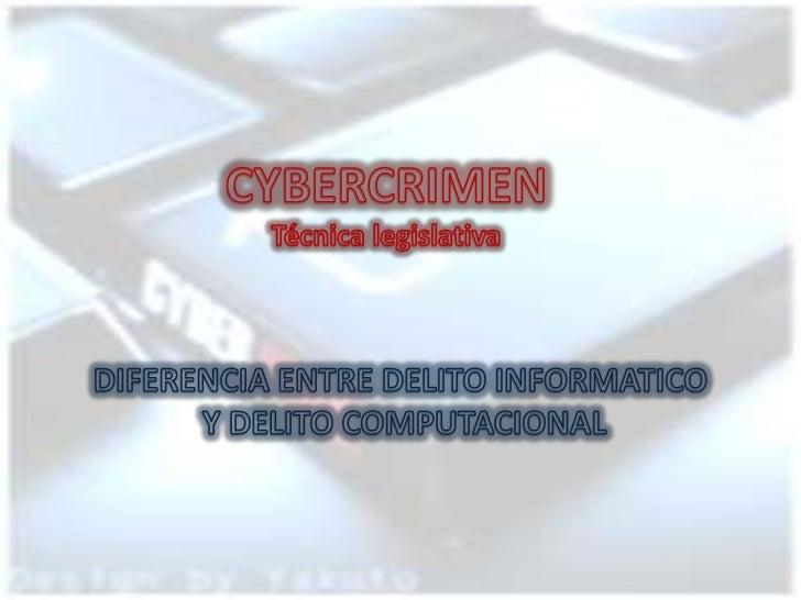 I - TÉCNICA LEGISLATIVA DEL CYBERCRIMENMediante la ley Nº 27309 que se incorporo al Titulo V del libro segundo del códigop...