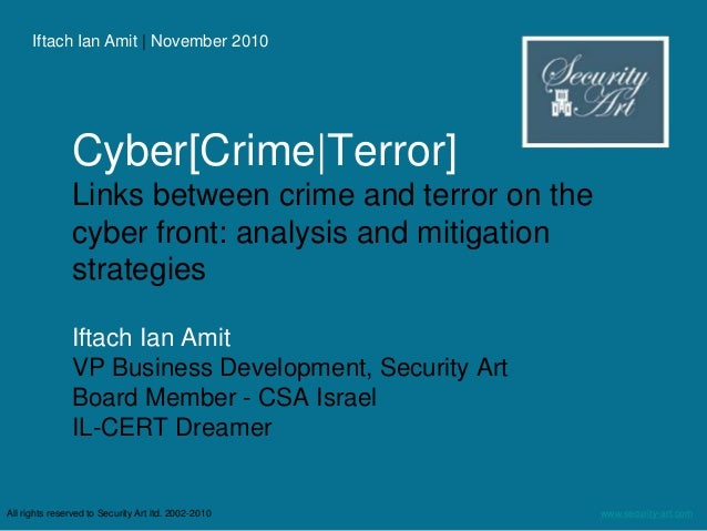 Iftach Ian Amit | November 2010 www.security-art.comAll rights reserved to Security Art ltd. 2002-2010 Cyber[Crime|Terror]...