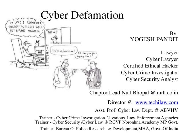 cyber defamation Indian cyber army has found some of the reasons why defamation becomes one of the most dangerous crime as per company's perspective first it is necessary to understand what it defamation .