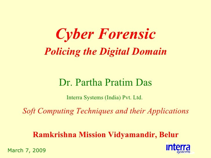 Cyber Forensic - Policing the Digital Domain