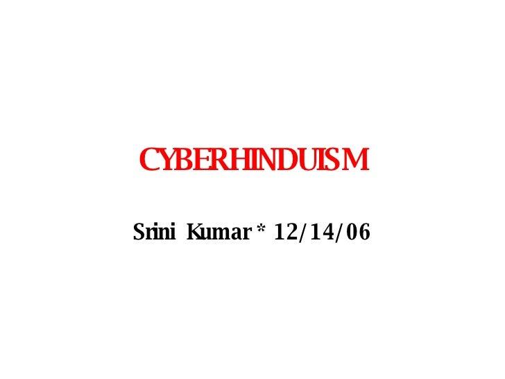 CYBERHINDUISM Srini  Kumar * 12/14/06