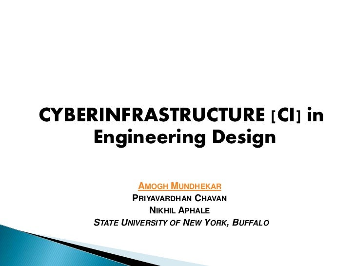 CYBERINFRASTRUCTURE [CI] in     Engineering Design               AMOGH MUNDHEKAR             PRIYAVARDHAN CHAVAN          ...