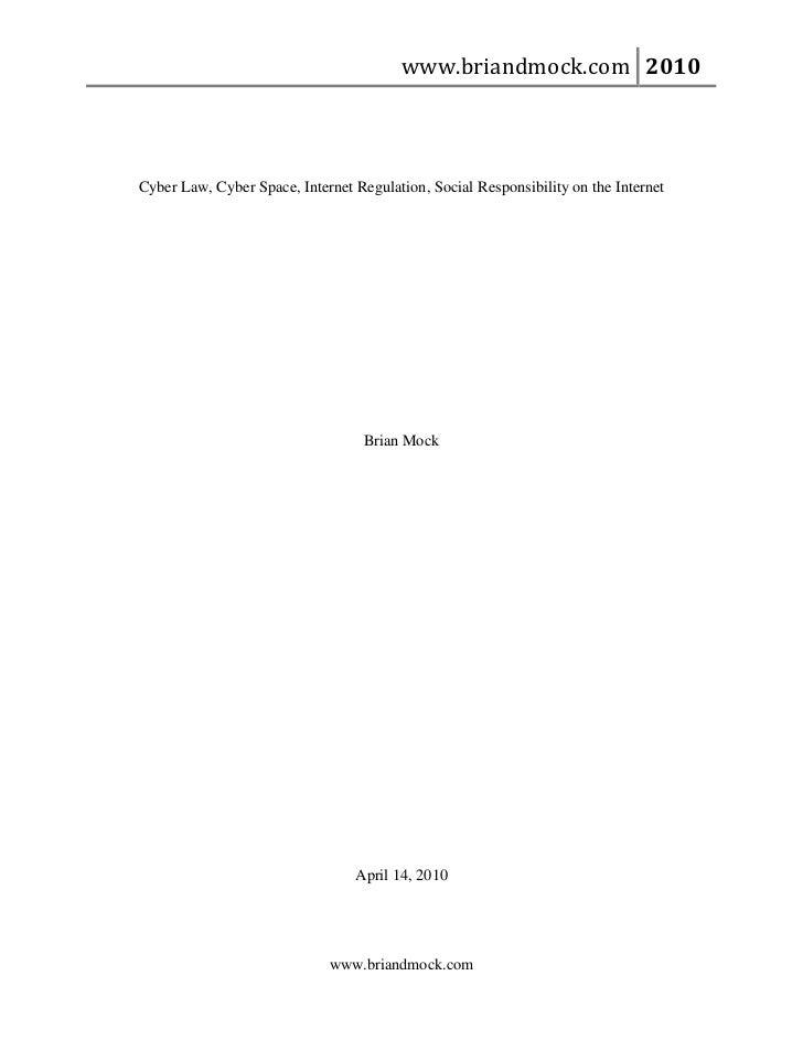 www.briandmock.com 2010Cyber Law, Cyber Space, Internet Regulation, Social Responsibility on the Internet                 ...