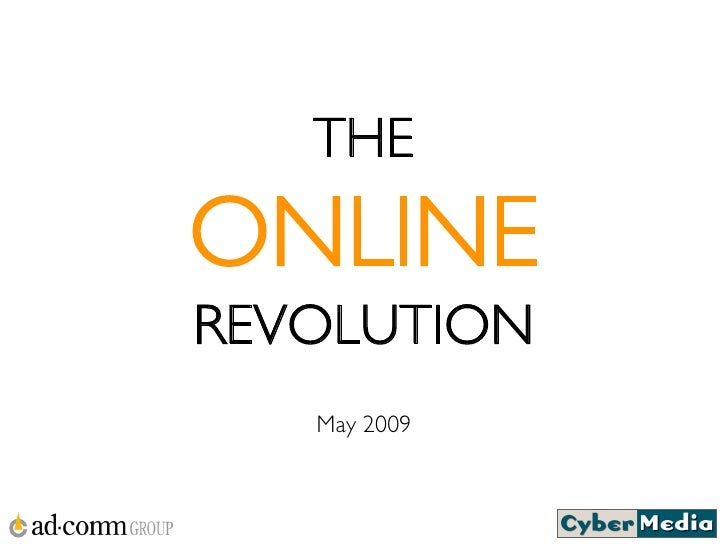 THE ONLINE REVOLUTION    May 2009