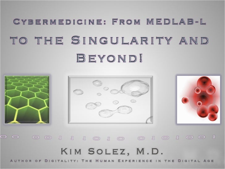 cyberMedicine 2011: From MEDLAB-L to the Singularity and Beyond!