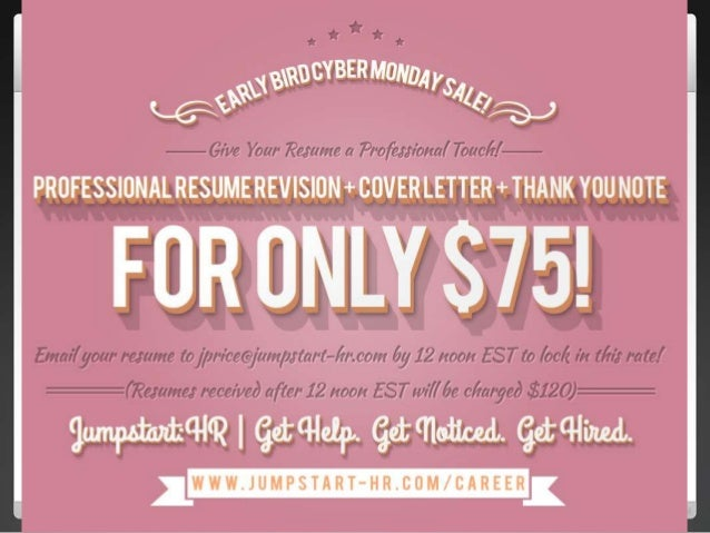 Jumpstart:HR Cyber Monday Sale 2013 + Top 3 Reasons to Hire a Professional Resume Writer