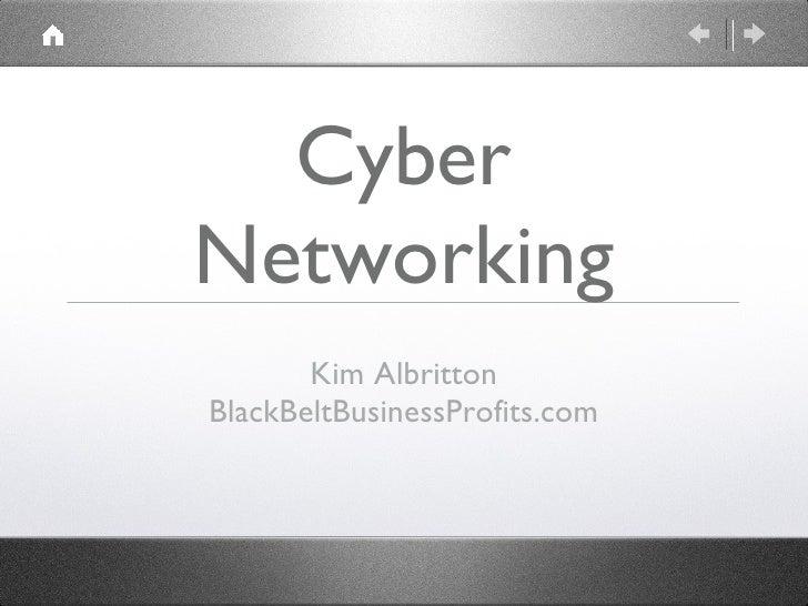 Cyber Networking        Kim Albritton BlackBeltBusinessProfits.com