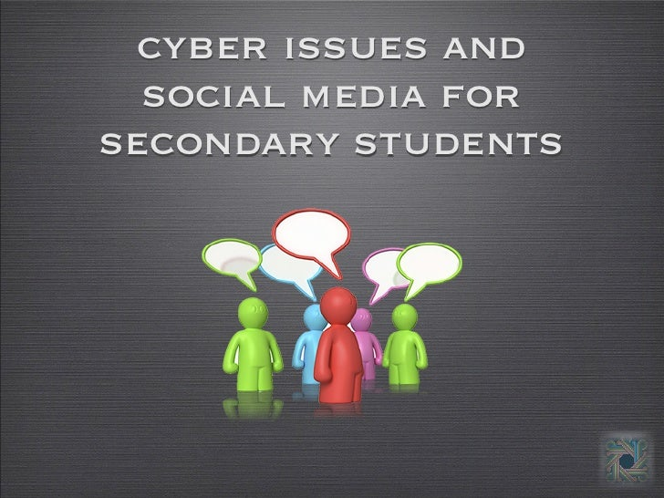 cyber issues and  social media forsecondary students