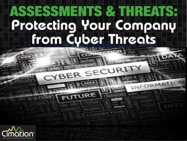 Now, it's time to start protecting your company. The first step? ASSESSMENT In our first presentation, you learned about t...