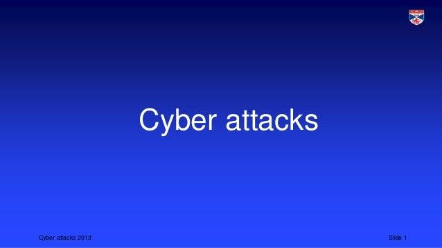 Cyber attacks  Cyber attacks 2013  Slide 1