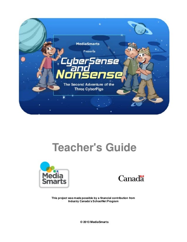 Teacher's Guide This project was made possible by a financial contribution from Industry Canada's SchoolNet Program © 2013...